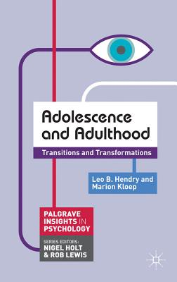 Adolescence and Adulthood By Hendry, Leo/ Kloep, Marion