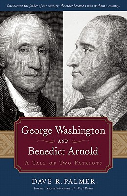George Washington and Benedict Arnold By Palmer, Dave R.