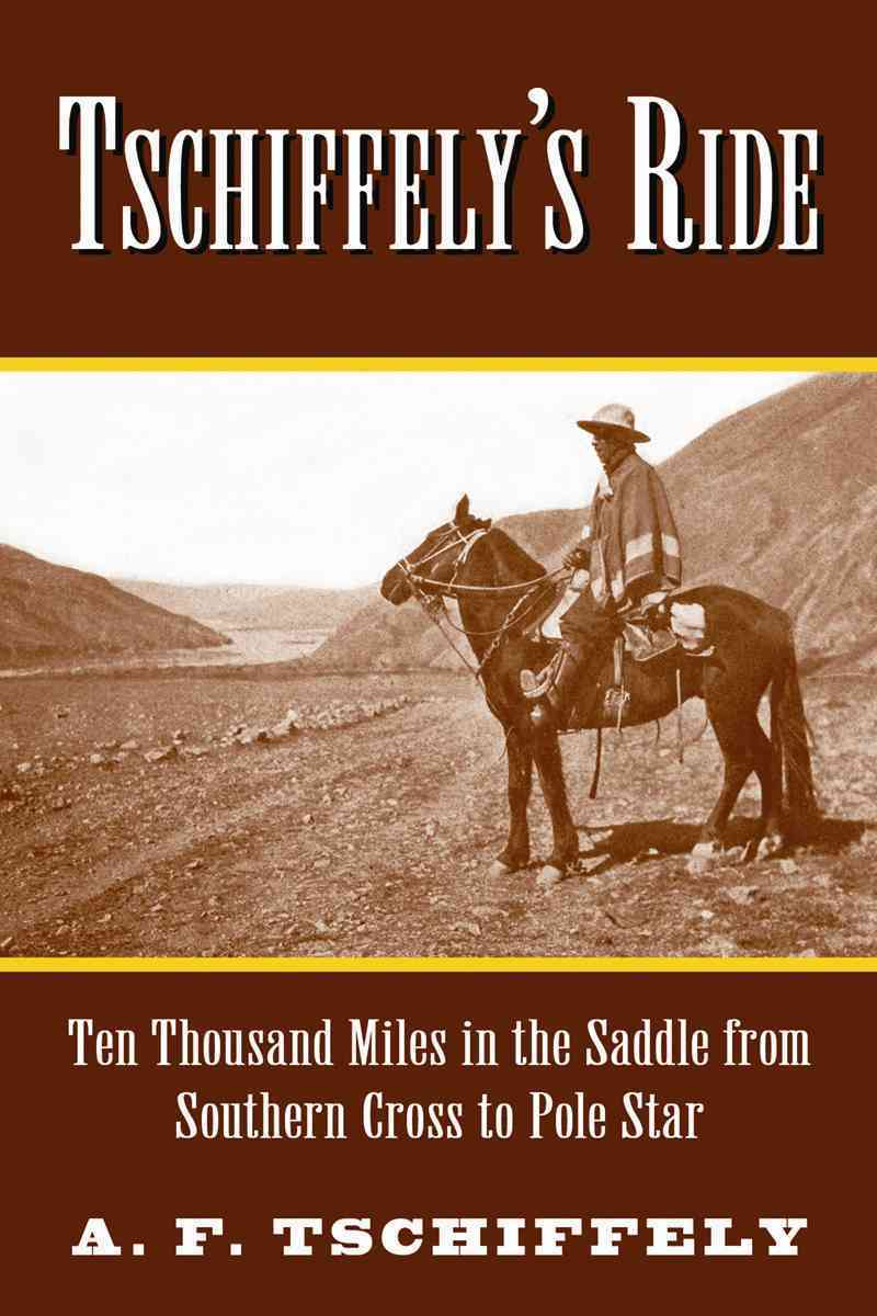 Tschiffely's Ride By Tschiffely, a F.